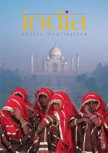 India: Exotic Destination (Hardback)