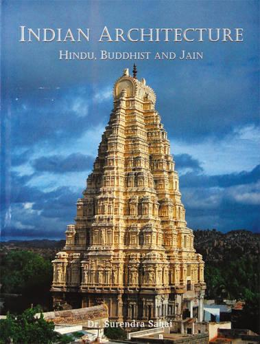 Indian Architecture: Hindu, Buddhist and Jain (Hardback)