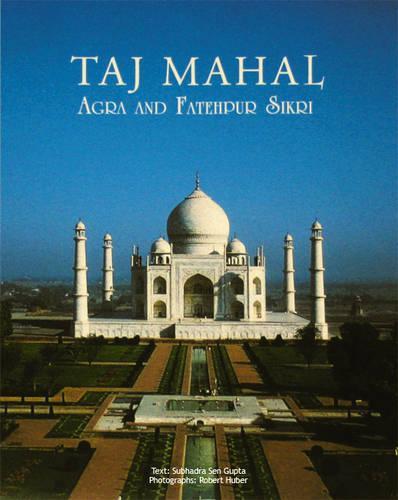 Taj Mahal Agra and Fatehpur Sikri (Paperback)