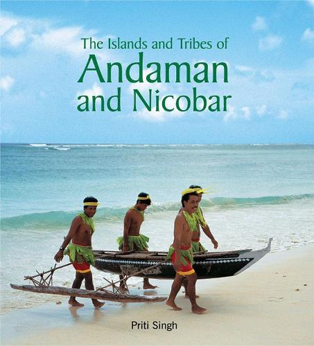 The Islands and Tribes of Andaman and Nicobar (Hardback)