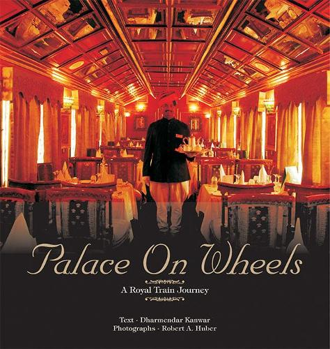 Palace on Wheels: A Royal Train Journey (Hardback)