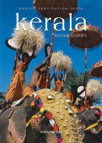 Exotic Destination India: Kerala: Tranquil Journeys (Paperback)