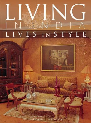 Living in India: Lives in Style (Paperback)