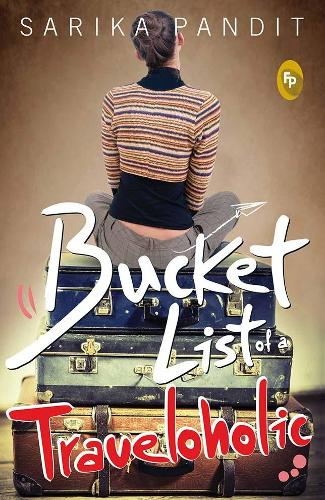 Bucket List of a Traveloholic (Paperback)