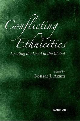Conflicting Ethnicities: Locating the Local in the Global (Hardback)