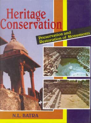 Heritage Conservation: Preservation and Restoration of Monuments (Hardback)