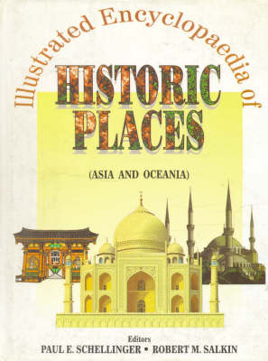 Illustrated Encyclopaedia of Historic Places: Asia and Oceania (Hardback)