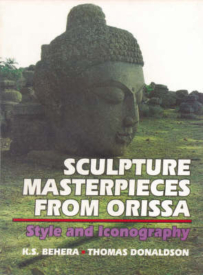 Sculpture Masterpieces from Orissa: Style and Iconography (Hardback)