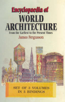 Encyclopaedia of World Architecture: From the Earliest to the Present Times (Hardback)