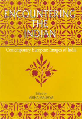 Encountering the Indian: Contemporary European Images of India (Paperback)