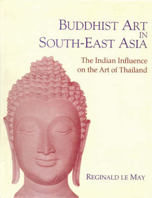 Buddhist Art in South Asia: The Indian Influence on the Art in Thailand (Hardback)
