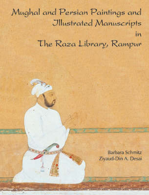 Mughal and Persian Paintings and IIIustrated Manuscripts in the Raza Library (Hardback)