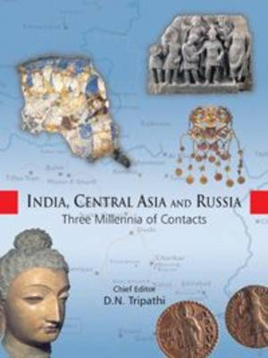 India, Central Asia and Russia: (Three Millennia of Contacts) (Hardback)