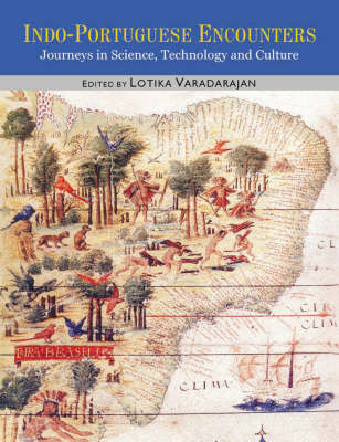 Indo Portuguese Encounters: Journeys in Science,Technology and Culture (Hardback)