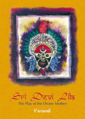 Sri Devi Lila: The Play of the Divine Mother (Hardback)
