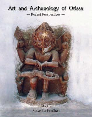 Art and Archeaology of Orissa (Hardback)