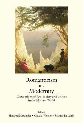 Romanticism and Modernity: Conceptions of Art, Society in the Modern World (Hardback)
