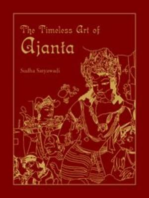 The Timeless Art of Ajanta (Hardback)