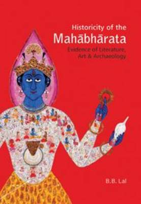 Historicity of the Mahabharata: Evidence of Literature, Art and Archaeology (Hardback)