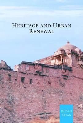 Heritage and Urban Renewal (Hardback)