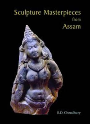Sculpture Masterpieces from Assam (Hardback)