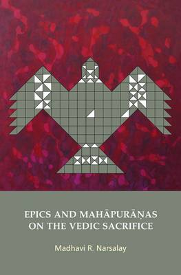 Epics and Mahapuranas on the Vedic Sacrifice (Hardback)