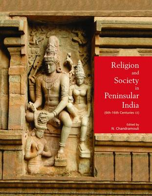 Religion and Society in Peninsular India (6th-16th Centuries CE) (Hardback)