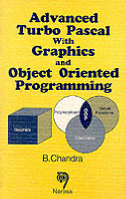 Advanced Turbo Pascal with Graphics and Object Oriented Programming (Paperback)