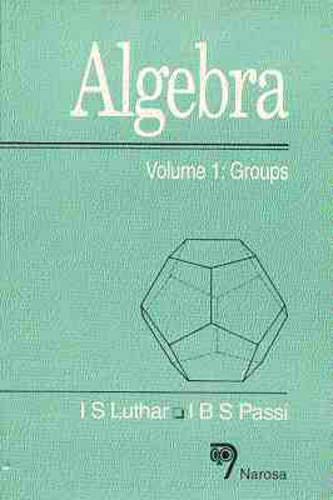 Algebra Algebra: Groups Groups: v. 1 v. 1 (Hardback)
