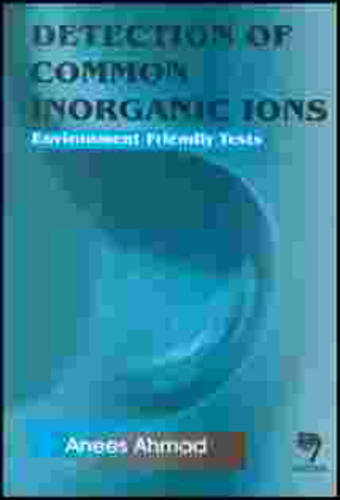 Detection of Common Inorganic Ions: Environment Friendly Tests (Paperback)