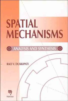 Spatial Mechanism: Analysis and Synthesis (Paperback)