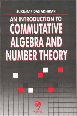 An Introduction to Commutative Algebra and Number Theory (Paperback)