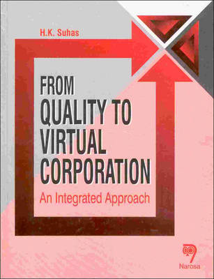 From Quality to Virtual Corporation: An Integrated Approach (Hardback)
