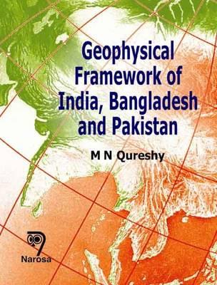 Geophysical Framework of India, Bangladesh and Pakistan (Hardback)
