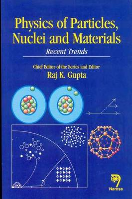 Physics of Particles, Nuclei and Materials: Recent Trends (Hardback)