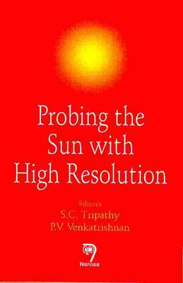 Probing the Sun with High Resolution (Hardback)