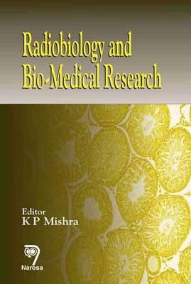 Radiobiology and Bio-Medical Research (Hardback)