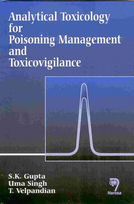 Analytical Toxicology for Poisoning Management and Toxicovigilance (Hardback)