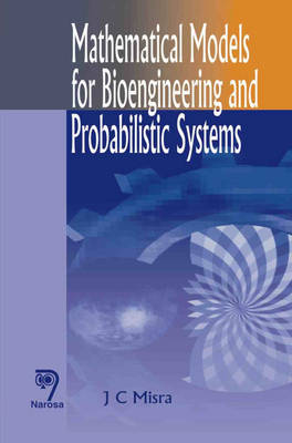 Mathematical Models for Bioengineering and Probabilistic Systems (Hardback)