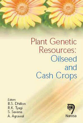 Plant Genetic Resources: Oilseed and Cash Crops (Hardback)