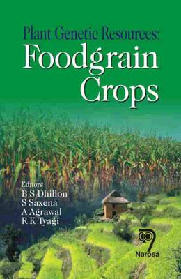 Plant Genetic Resources: Foodgrain Crops (Hardback)