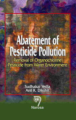 Abatement of Pesticide Pollution: Removal of Organochlorine Pesticide from Water Environment (Hardback)