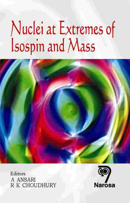 Nuclei at Extremes of Isospin and Mass (Hardback)