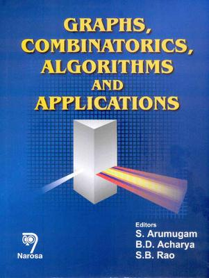 Graphs, Combinatorics, Algorithms and Applications (Hardback)