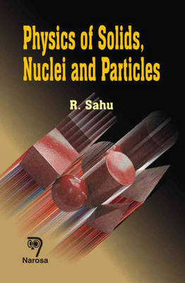 Physics of Solids, Nuclei and Particles (Hardback)