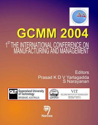GCMM 2004: 1st International Conference on Manufacturing and Management 2004 (Hardback)