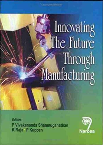 Innovating the Future Through Manufacturing (Hardback)