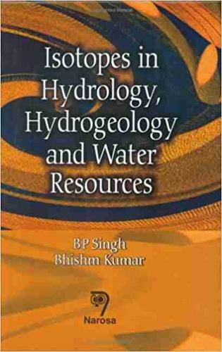 Isotopes in Hydrology, Hydrogeology and Water Resources (Hardback)