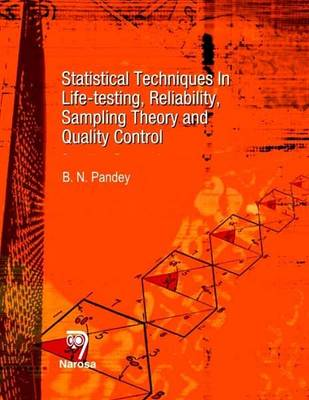 Statistical Techniques in Life-testing, Reliability, Sampling Theory and Quality Control (Hardback)