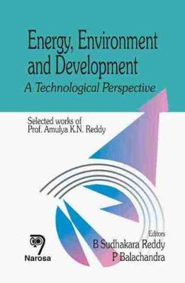 Energy, Environment and Development: A Technological Perspective (Hardback)